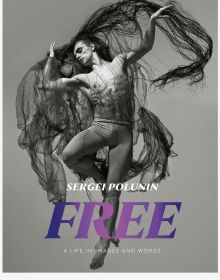 Free A Life in Images and Words by Sergei Polunin