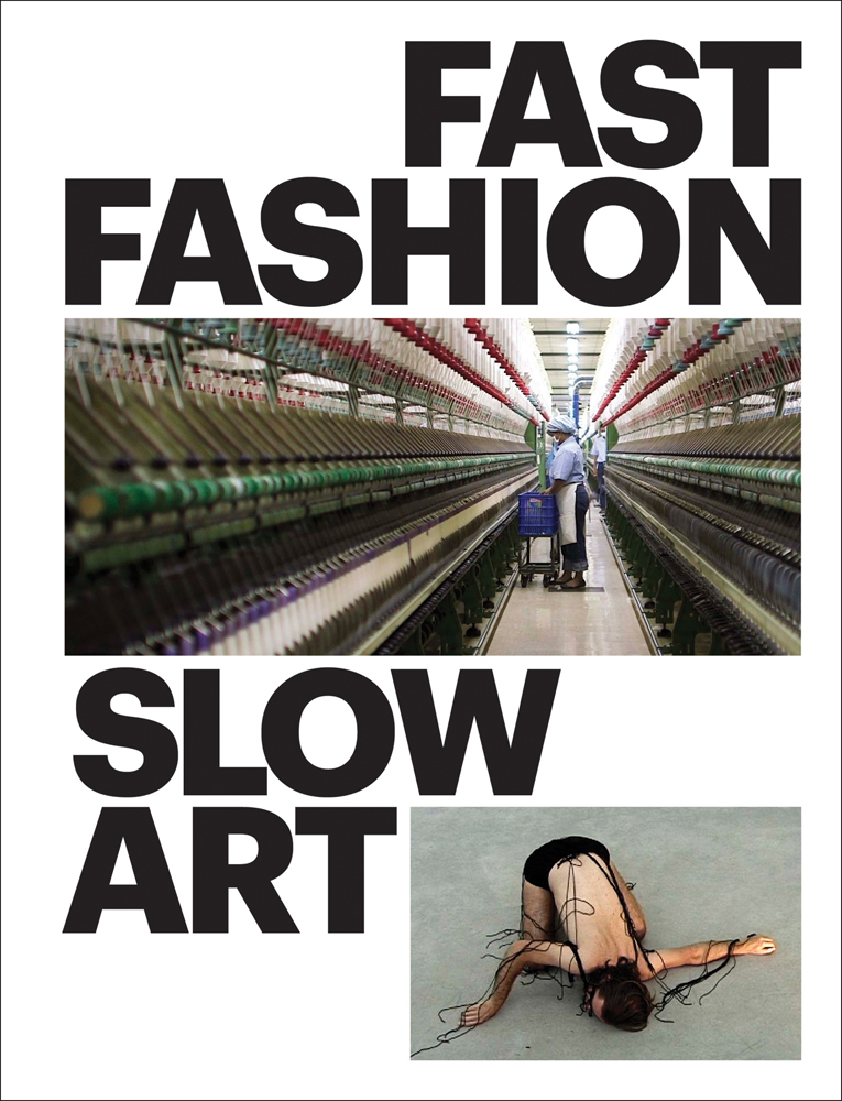 Fast Fashion / Slow Art