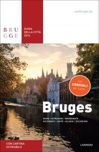 Bruges Guida Della Citta 2016 - Bruges City Guide 2016