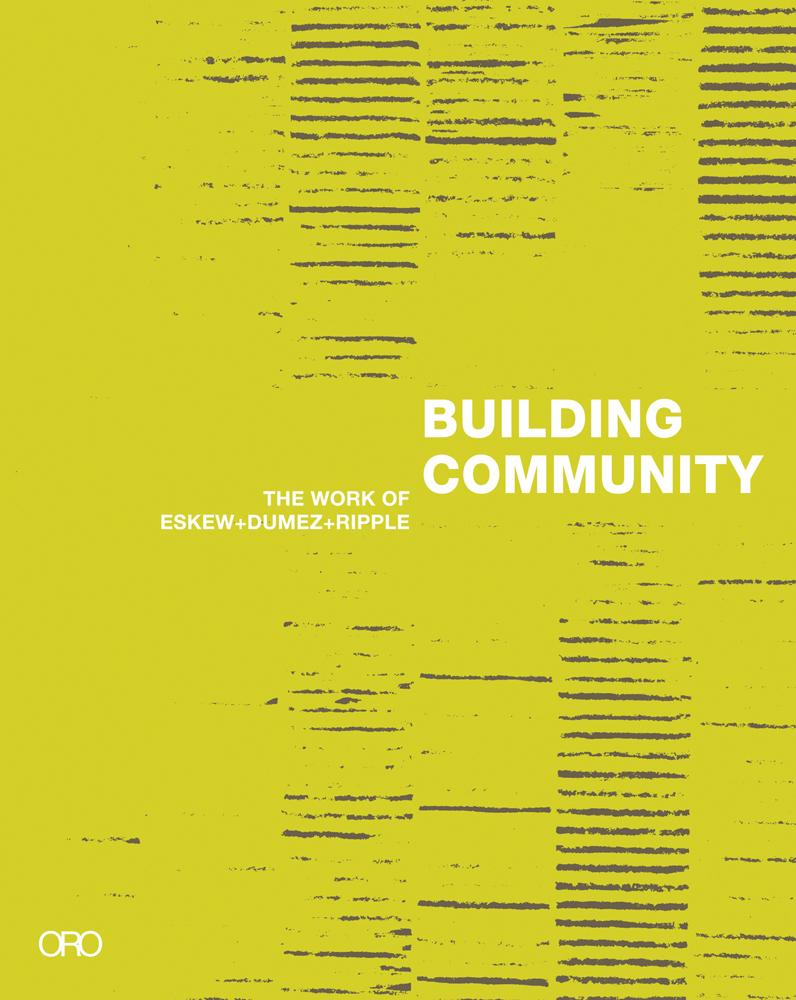 Building Community: The Work of Eskew+Dumez+Ripple