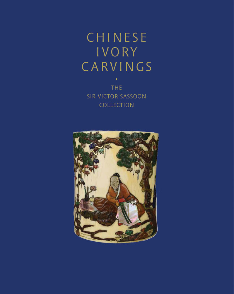 Chinese Ivory Carvings: The Sir Victor Sassoon Collection