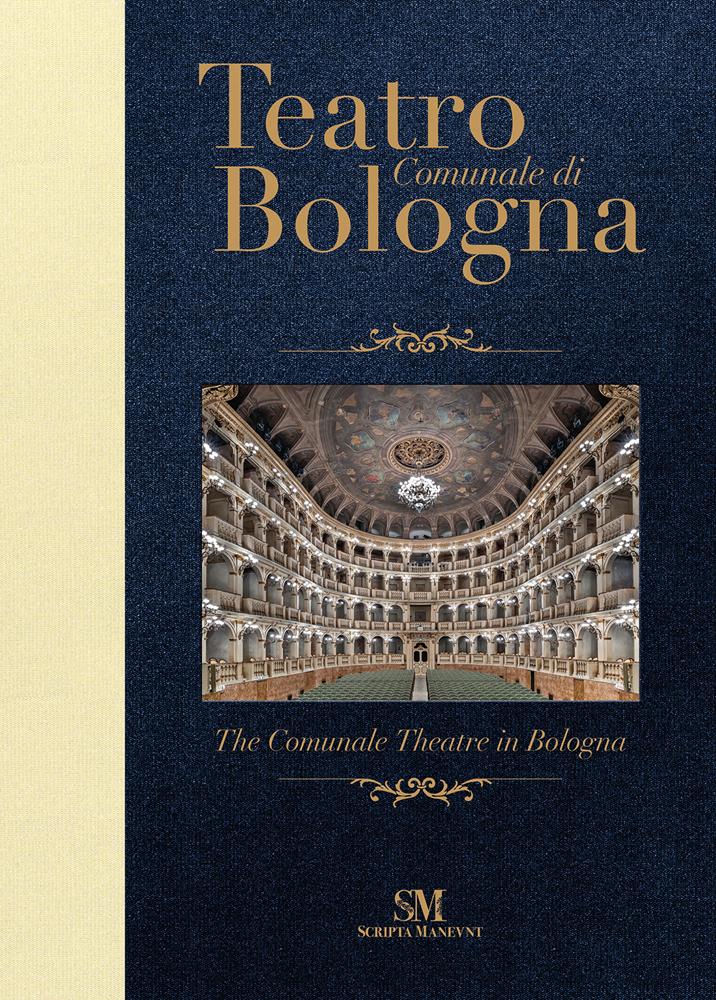 Teatro Comunale di Bologna - The Comunale Theatre in Bologna: Pocket Edition