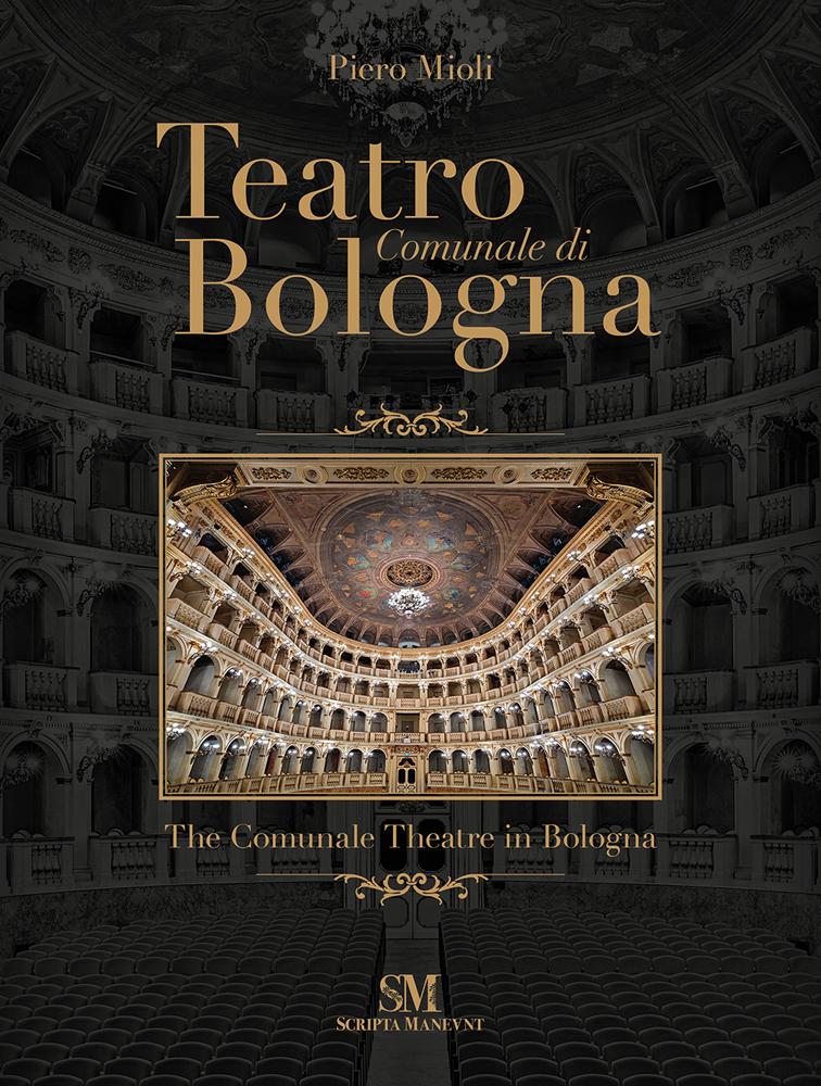 Teatro Comunale di Bologna - The Comunale Theatre in Bologna