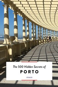 The 500 Hidden Secrets of Porto
