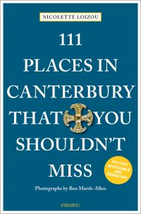111 Places in Canterbury That You Shouldn't Miss
