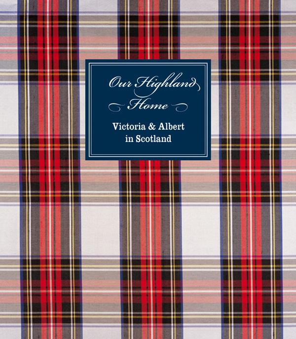 Our Highland Home: Victoria & Albert in Scotland