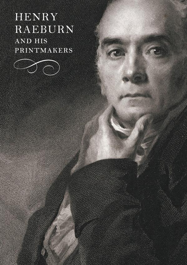 Henry Raeburn and His Printmakers