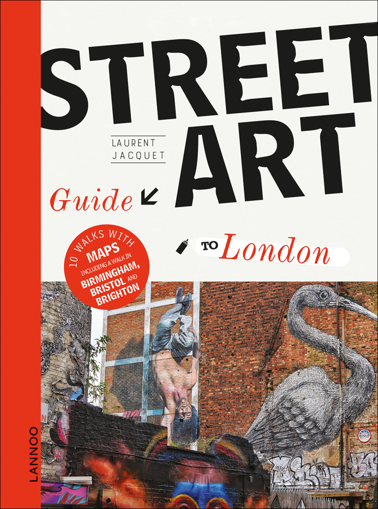 The Street Art Guide to London