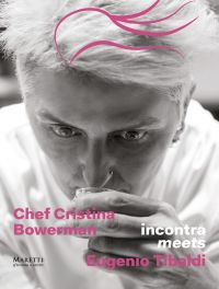 Chef Cristina Bowerman meets Eugenio Tibaldi