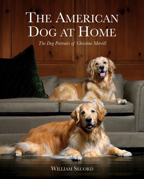 American Dog at Home: the Dog Portraits of Christine Merrill