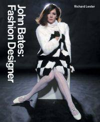 John Bates: Fashion Designer