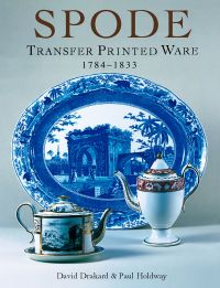 Spode Transfer Printed Ware 1784-1833: a New, Enlarged and Updated Edit. of the Comp. Guide
