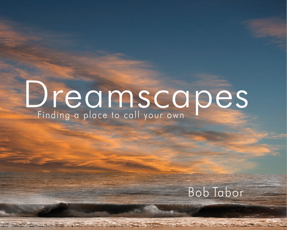 Dreamscapes: Finding a Place to Call to Call Your Own