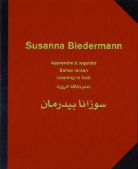 Susanna Biedermann: Learning to Look