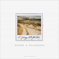Poems and Polaroids: I Journey With You Here