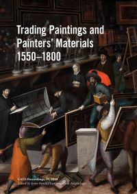 Trading Paintings & Painters' Materials 1550-1800