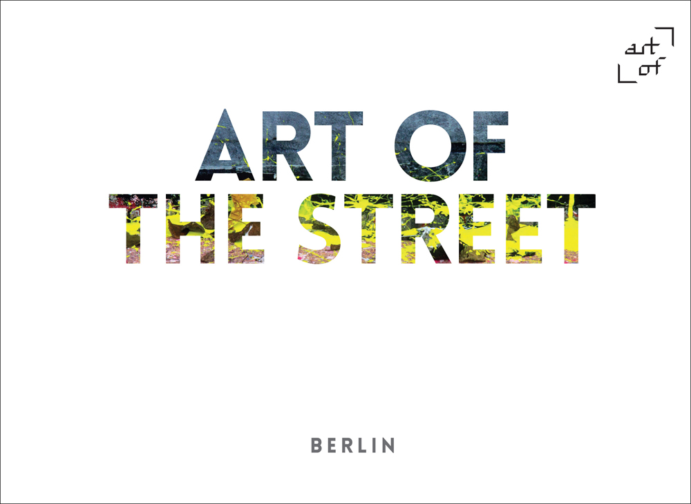 Art of the Street: Berlin