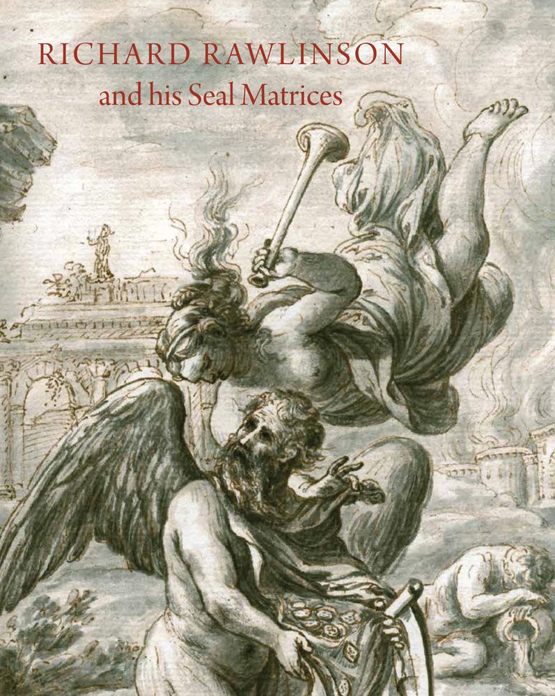 Richard Rawlinson & His Seal Matrices