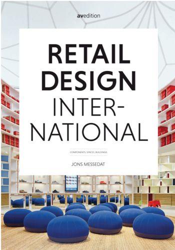 Retail Design International Vol. 1: Components, Spaces, Buildings