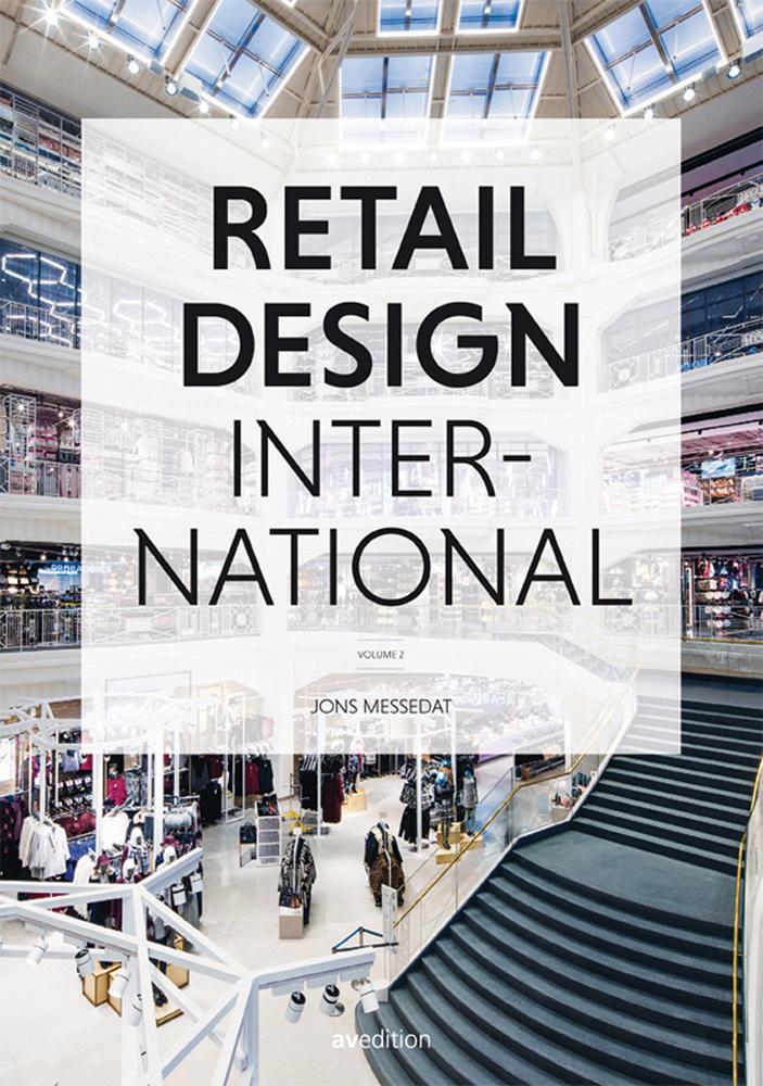 Retail Design International Vol. 2: Components, Spaces, Buildings, Pop-ups