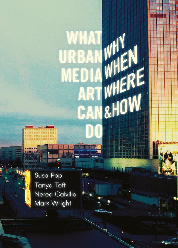 What Urban Media Art Can Do: Why, When, Where and How?