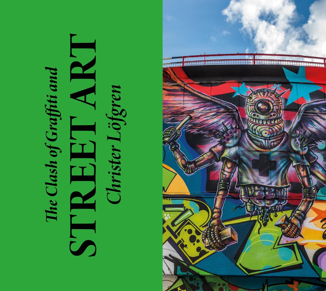 The Clash of Graffiti and Street Art
