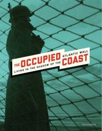 Occupied Coast: Living in the Shadow of the Atlantic Wall