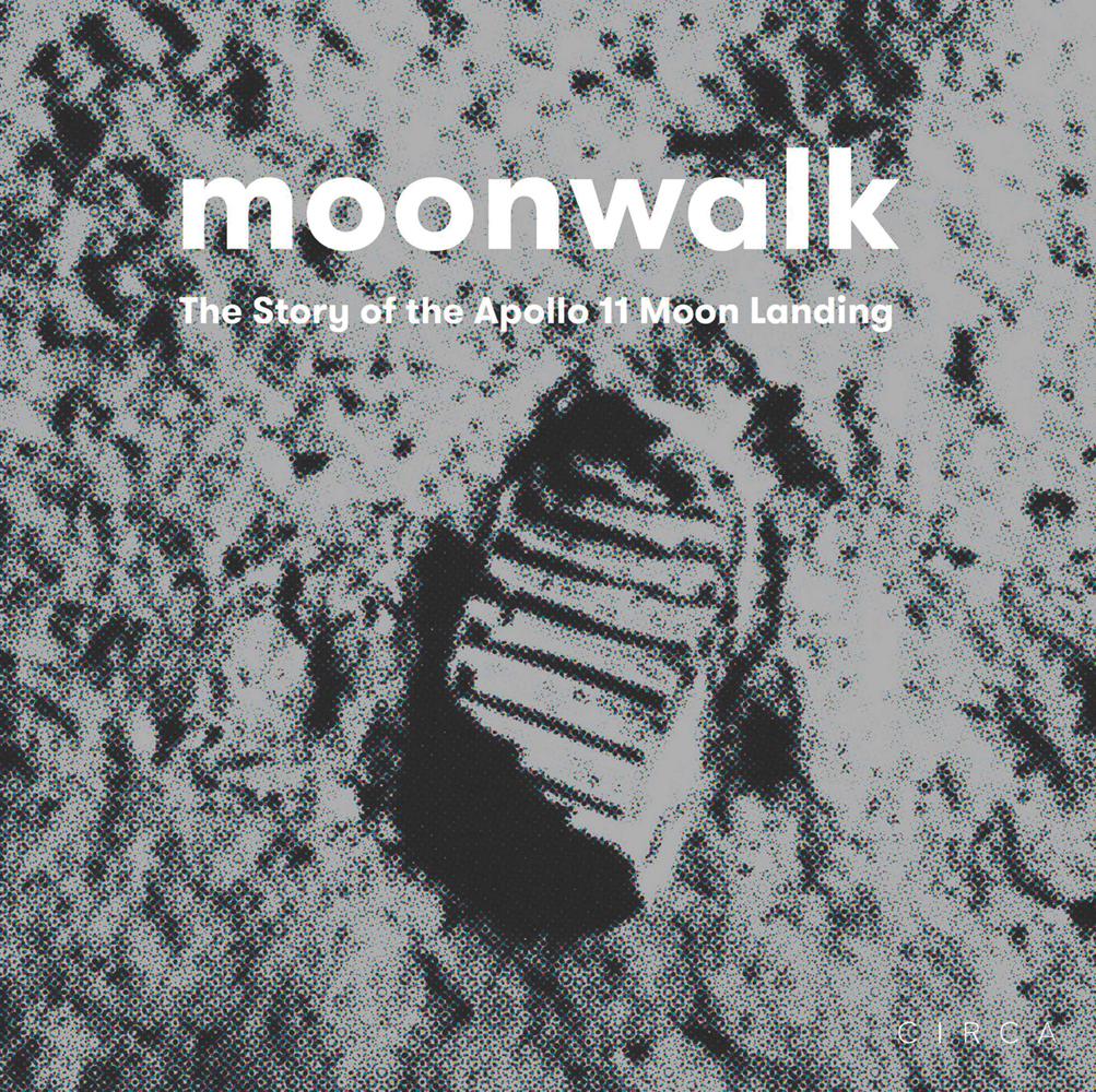 Moonwalk: The Story of the Apollo 11 Moon Landing