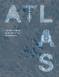 The World Atlas of Art Nouveau Architecture