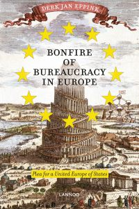 Bonfire of Bureaucracy in Europe: Plea for a United States of Europe