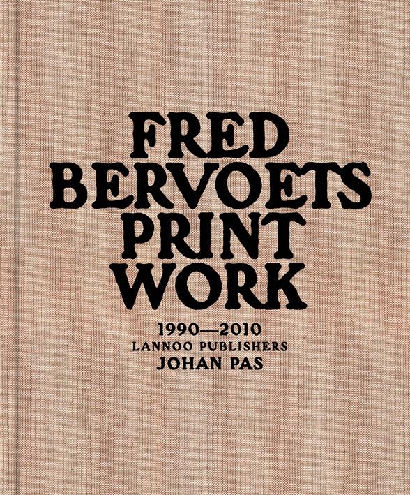 Fred Bervoets: Printwork 1990 - 2010