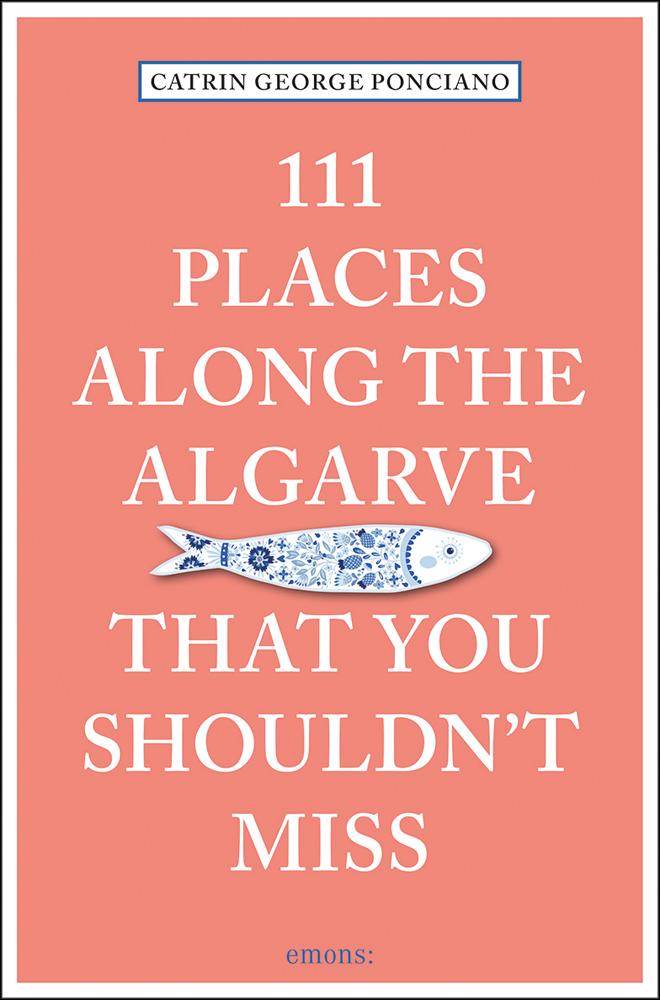 111 Places Along the Algarve That You Shouldn't Miss