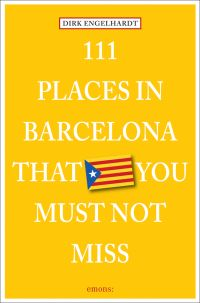 111 Places in Barcelona That You Shouldnt Miss