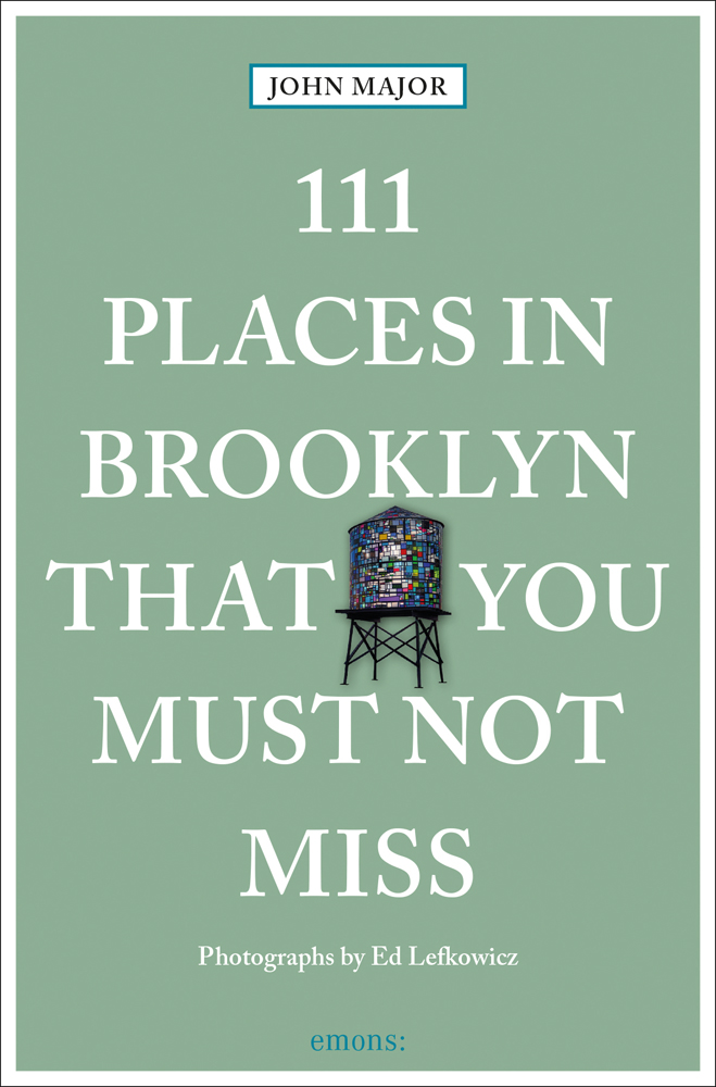 111 Places in Brooklyn That You Must Not Miss