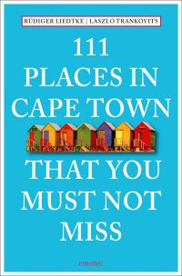 111 Places in Capetown That Youmust Not Miss