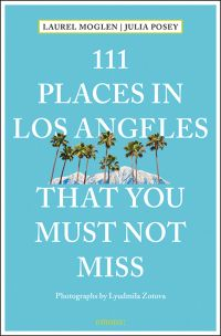 111 Places in Los Angeles That You Must Not Miss