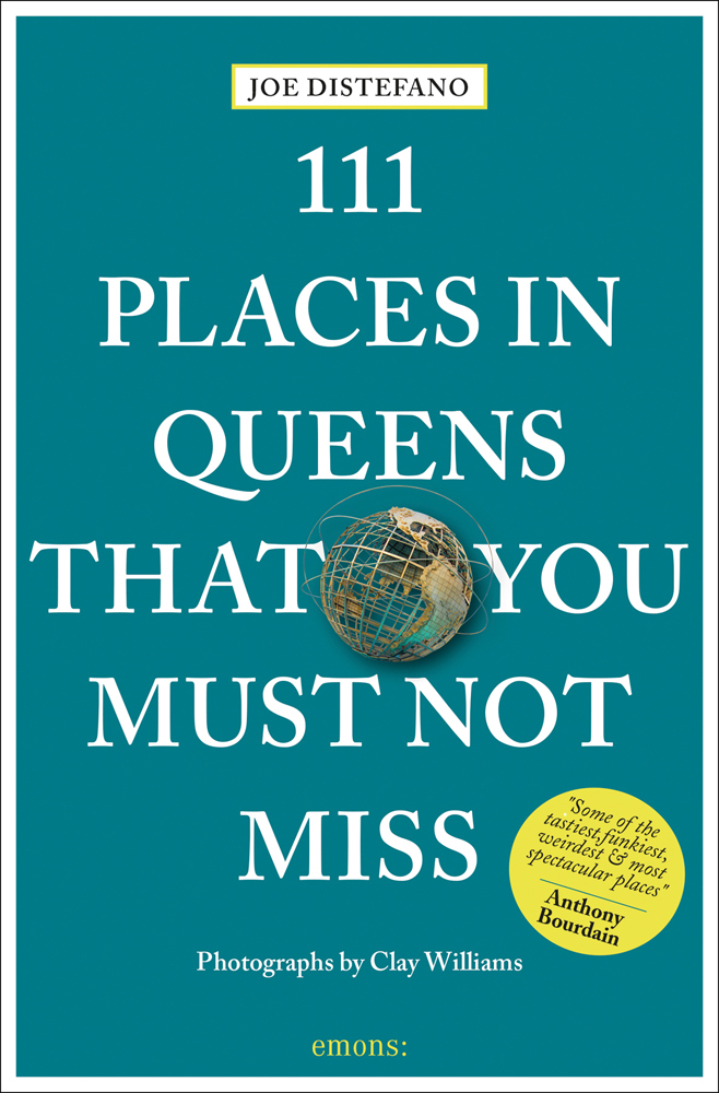 111 Places in Queens That You Must Not Miss