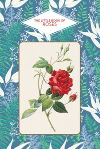 The Little Book of Roses