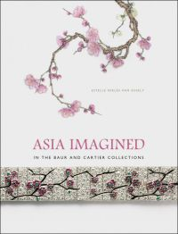 Asia Imagined - In The Baur and Cartier Collection