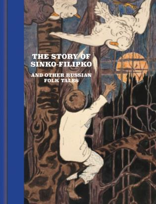 The Story of Sinko-Filipko and other Russian Folk Tales