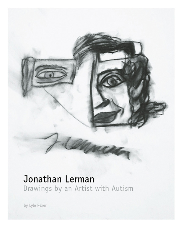 Jonathan Lerman: Drawings of an Artist With Autism
