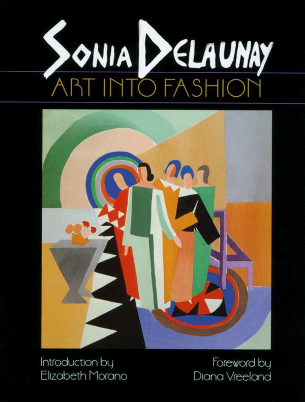 Sonia Delaunay: Art into Fashion