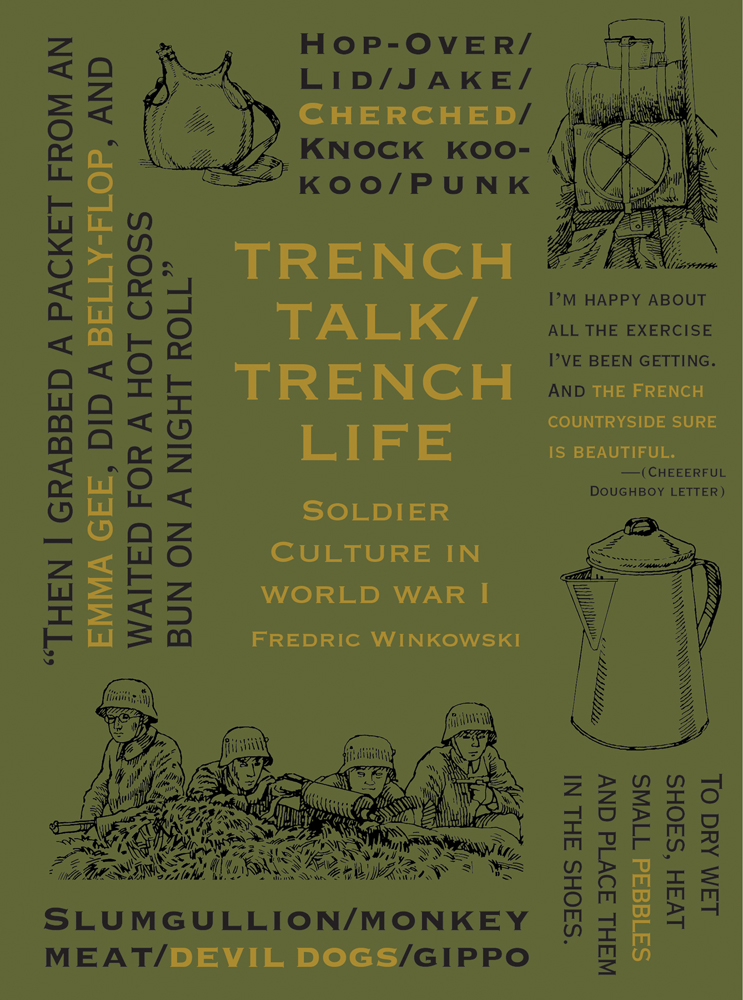 Trench Talk, Trench Life