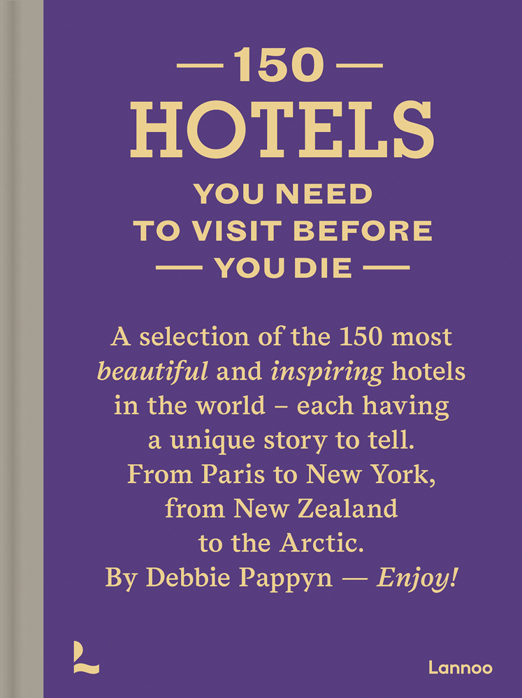 150 Hotels You Need to Visit before You Die