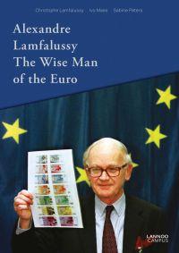 Alexandre Lamfalussy. The Wise Man of Euro