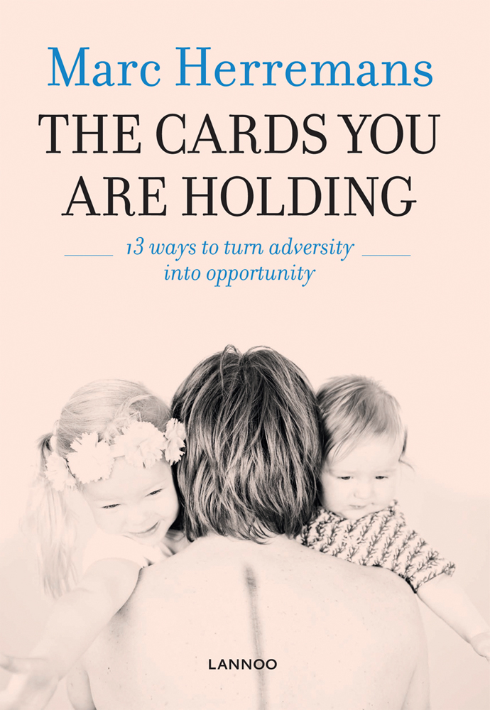Cards You Are Holding: 13 Ways to Turn Adversity into Opportunity