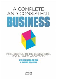 Complete and Consistent Business: Introduction to the COSTA Model for Business Architects