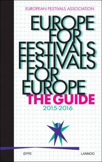 Europe for Festivals - Festivals for Europe: The Guide