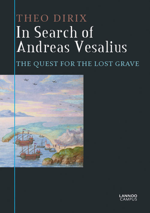 In Search of Andreas Vesalius: The Quest For the Lost Grave