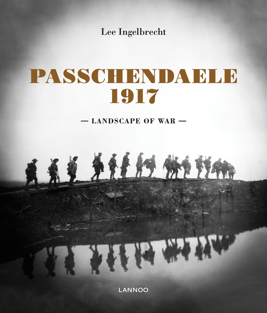 Passchendaele 1917: Landscape of War